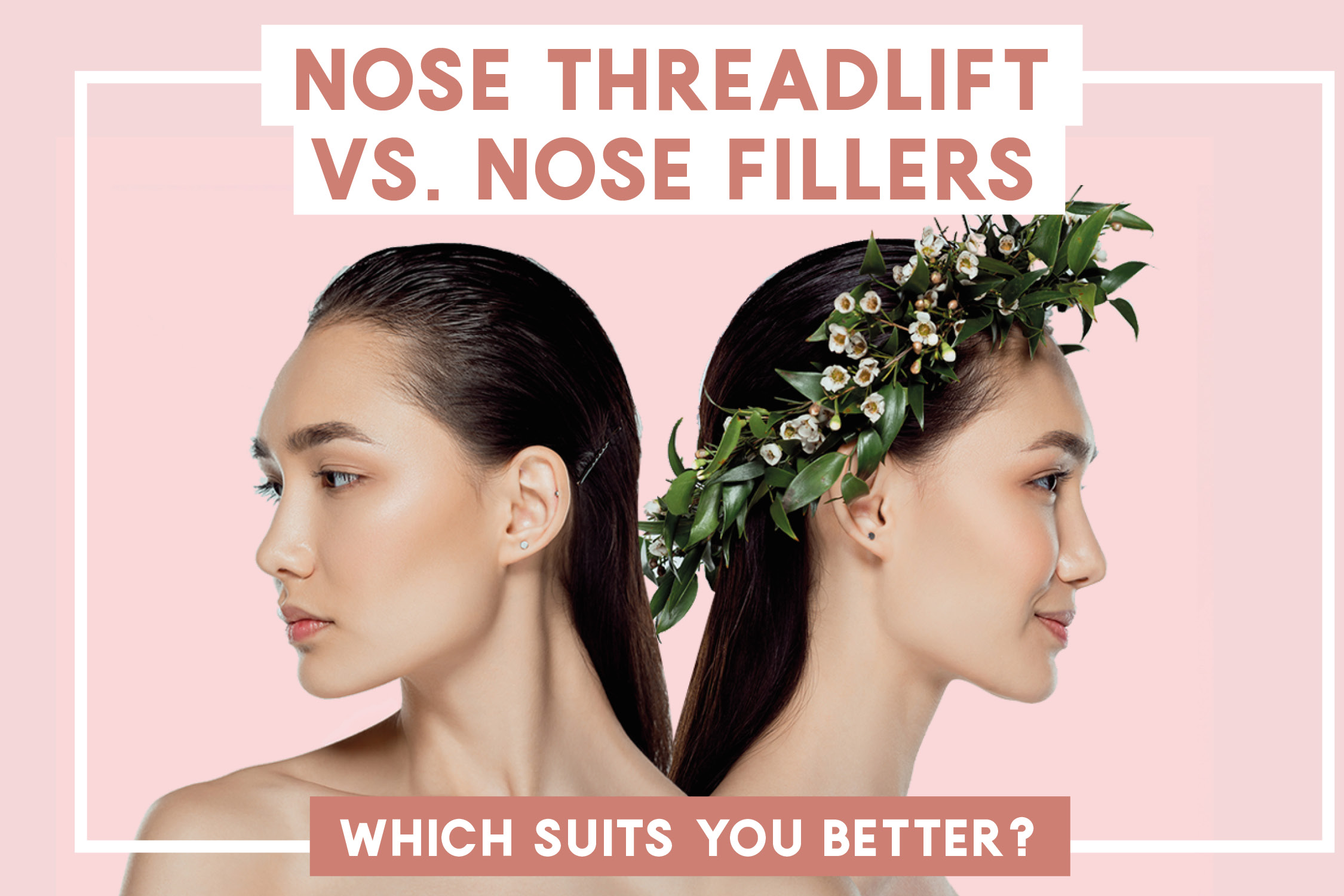 Nose Threadlift VS Nose Filler. Which suits you better?