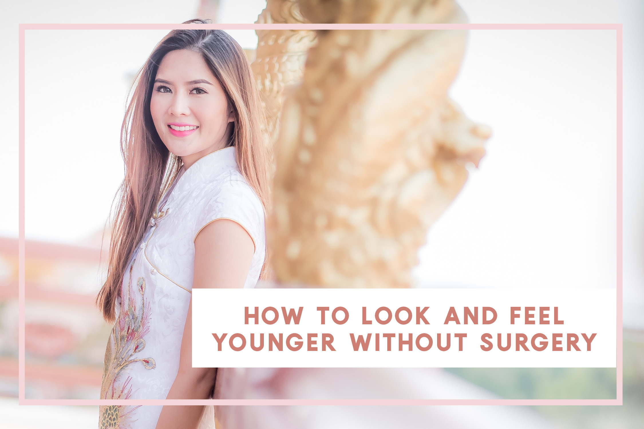 How to Look and Feel Younger Without Surgery