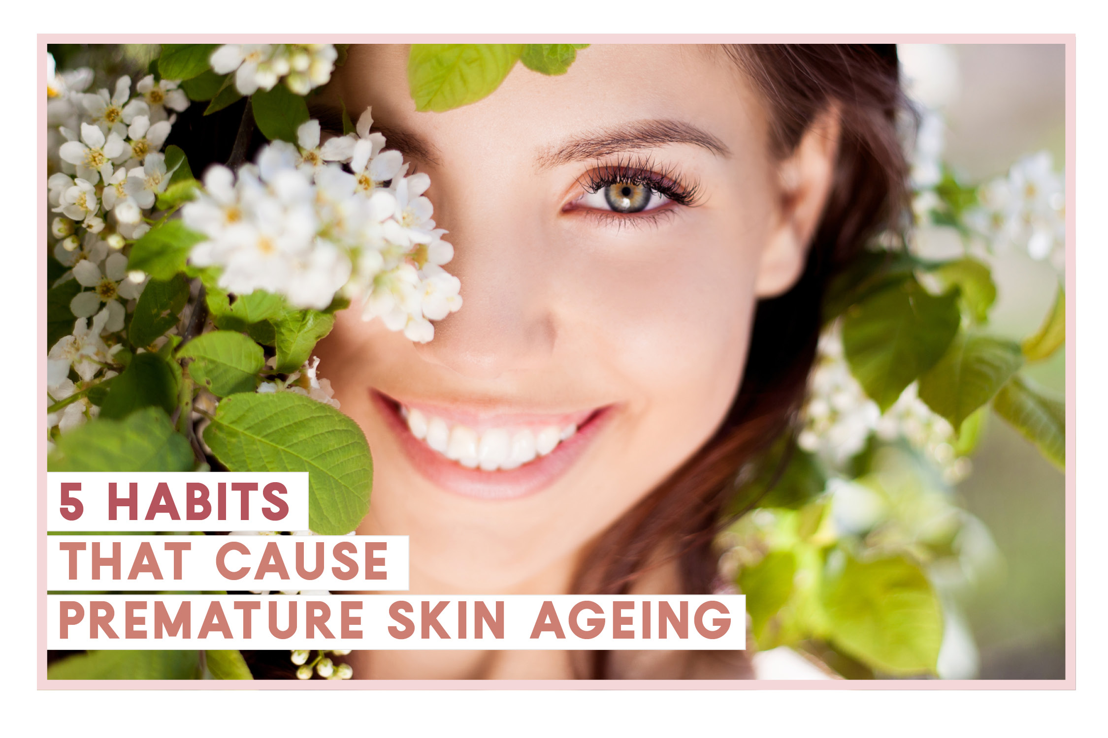 5 Habits That Cause Premature Skin Ageing